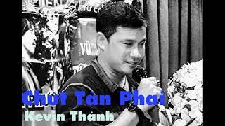 Chút Tàn Phai,Kevin Thành