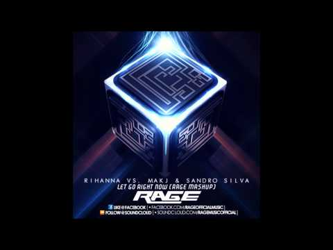 Baixar Rihanna vs. MAKJ & Sandro Silva - Let Go Right Now (RAGE Mash-Up)