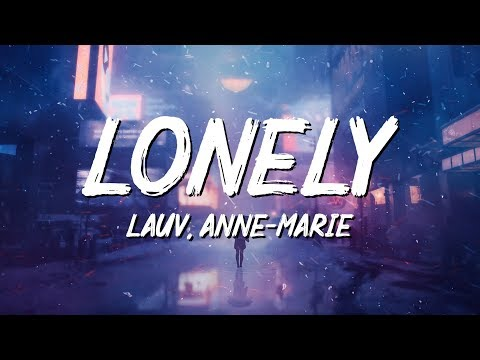 Lauv, Anne-Marie - Lonely (Clean Version Lyrics)