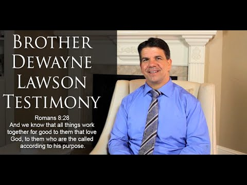 Brother Wayne Lawson Testimony