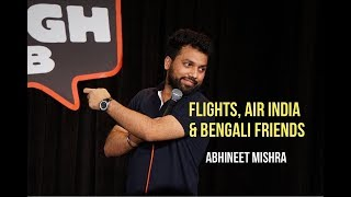 Flights, Air India and Bengali Friends I Stand-Up Comedy by Abhineet Mishra