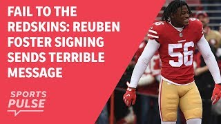 Fail to the Redskins: Reuben Foster signing sends terrible message