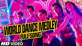 "OFFICIAL: ""World Dance Medley"" Full VIDEO Song 