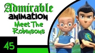 """Admirable Animation #45: """"Meet the Robinsons"""" [2007 Film]"""