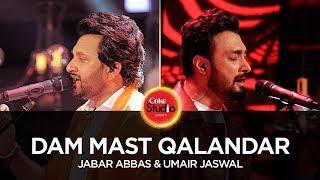 Dam Mast Qalandar – Umair Jaswal – Jabar Abbas – Coke Studio