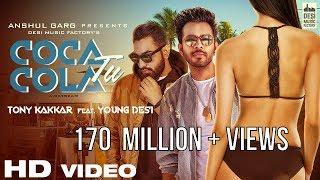 Coca Cola Tu - Tony Kakkar ft. Young Desi   RE-UPLOADED AFTER 170 MILLION VIEWS