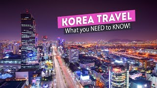 KOREA TRAVEL for First Timers - what YOU NEED to KNOW