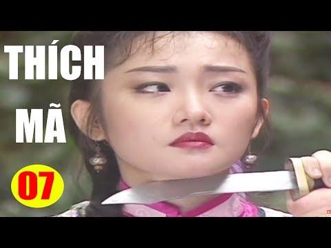 Thích Mã - Tập 7 | Phim Bộ Kiếm Hiệp Trung Quốc Hay Nhất - Thuyết Minh