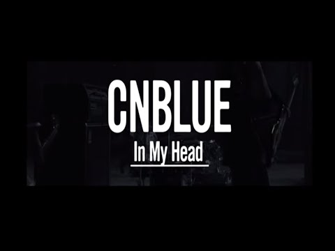 CNBLUE - In My Head