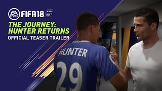 FIFA 18 - The Journey: Hunter Returns Teaser Trailer