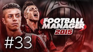 FOOTBALL MANAGER 2015 LET'S PLAY   A.C. Milan #33   Inter and Juventus (3D GAMEPLAY)