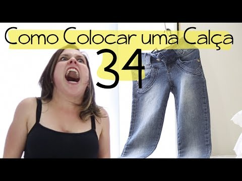Baixar COMO COLOCAR UMA CALÇA 34