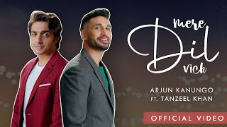 Mere Dil Vich – Arjun Kanungo – Tanzeel Khan Video HD