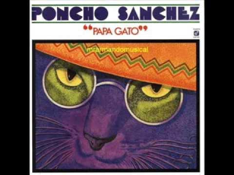 PONCHO SÁNCHEZ - PAPÁ GATO - LATIN JAZZ DISCO COMPLETO.