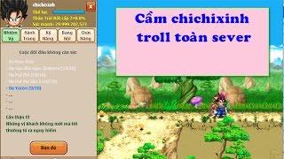 ( ngọc rồng online) cầm ac chichixinh troll toàn sv2 khá thú vị