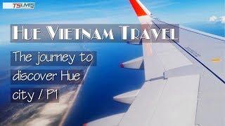 HUE | VIETNAM | TRAVEL | The journey to discover HUE CITY | P1