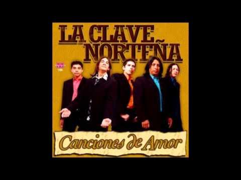 La Clave Norteña - Canciones De Amor - CD COMPLETO
