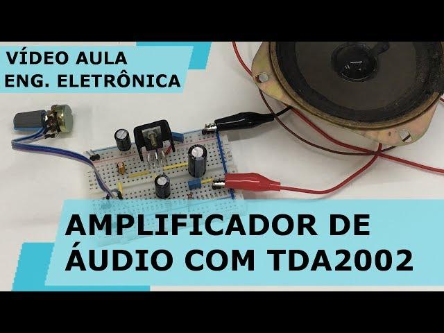 AMPLIFICADOR DE ÁUDIO COM TDA2002 | Vídeo Aula #180