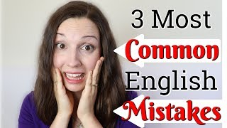 3 Most Common English Mistakes