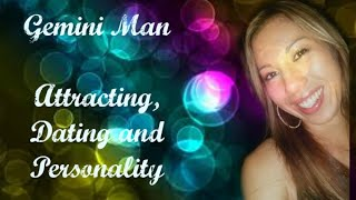 Gemini Man - Attracting, Dating and Personality!