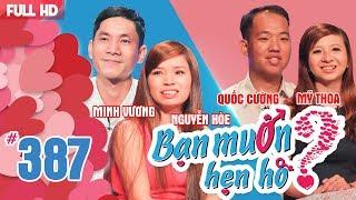 BẠN MUỐN HẸN HÒ | Tập 387 UNCUT | Minh Vương - Thị Hòe | Quốc Cường - Mỹ Thoa | 270518 💖