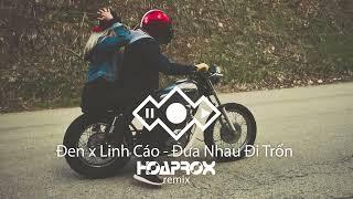 Đen x Linh Cáo - Đưa Nhau Đi Trốn (Hoaprox Remix) (Official remix)