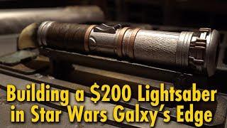 We Built a $200 Lightsaber at Star Wars: Galaxy's Edge   Disneyland