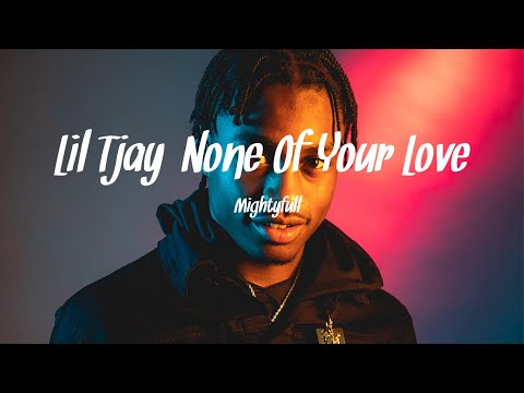 Lil Tjay- None of your love