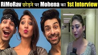 Mohena Kumari First Interview on Rishi Dev Post Quiting RI-MO-RAV| Mohena on Rishi Dev