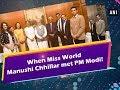 When Miss World Manushi Chhillar met PM Modi!