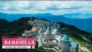 Bà Nà Hills -  Đường Lên Tiên Cảnh