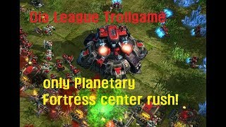 "Dragon Starcraft2 Trollgame ""Mass Planetary Fortress  rush""(no army)"