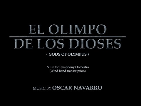 """EL OLIMPO DE LOS DIOSES"" (Wind band transcription) - Oscar Navarro"