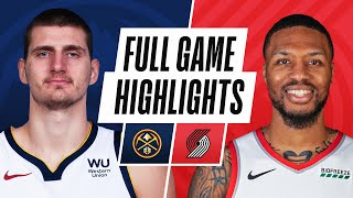 NUGGETS at TRAIL BLAZERS | FULL GAME HIGHLIGHTS | April 21, 2021