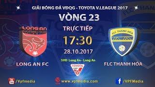 FULL | LONG AN vs FLC THANH HÓA | VÒNG 23 TOYOTA V LEAGUE 2017