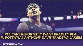 Lakers NewsFeed: Pelicans Reportedly want Bradley Beal In Potential Anthony Davis Trade w/ Lakers
