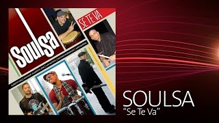 Soulsa - Se Te Va (Lyric video)