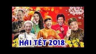 Hài Tết 2018   Hoài Linh,Chí Tài,Trấn Thành,Trung Dân,Thu Trang,Tiến Luật   Hài Tết Mới Nhất 2018