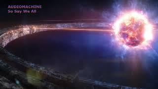 Audiomachine - So Say We All (Extended Version) Avengers Endgame Trailer Song