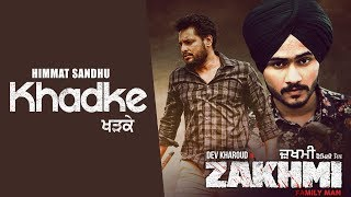 Khadke – Himmat Sandhu – Zakhmi Video HD