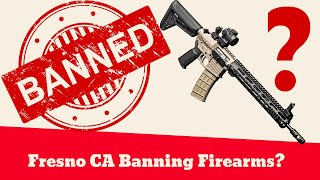 City of Fresno CA Planning on Restricting 2A Rights?