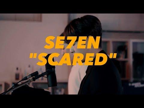 SE7EN - Scared [Special Clip]