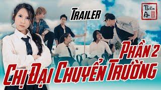 Trailer Nhạc Chế CHỊ ĐẠI CHUYỂN TRƯỜNG - PHẦN 2 | Thiên An  |  Gangster Girl In Highschool 2 traielr