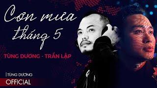 Cơn Mưa Tháng 5 - Tùng Dương & Trần Lập | Official MV