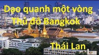 Dạo quanh một vòng thủ đô Bangkok Thái Lan  **NEW**