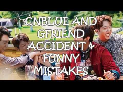 CNBLUE & GFRIEND - Accident and Funny Mistakes Collection