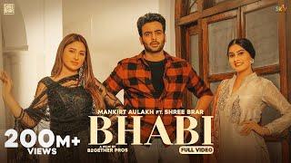 Bhabi – Mankirt Aulakh Ft Shree Brar Video HD