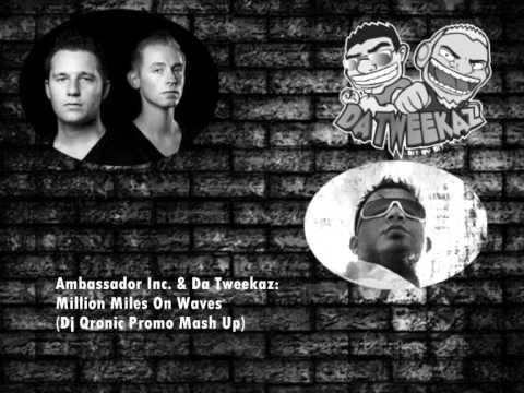 Ambassador Inc. & Da Tweekaz - Million Miles On Waves (Qronic promo mash up)