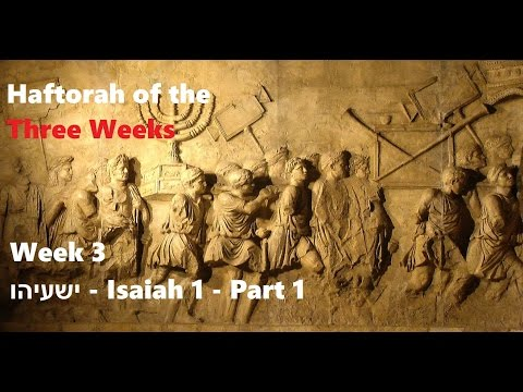 Haftorahs of the Three Weeks - Week 3 - part 1