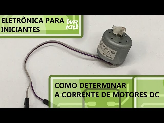 COMO DESCOBRIR A CORRENTE DE UM MOTOR DC | Eletrônica para Iniciantes #123